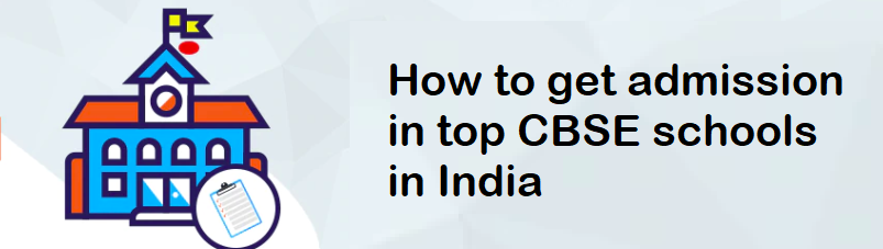How to get admission in top CBSE schools in India